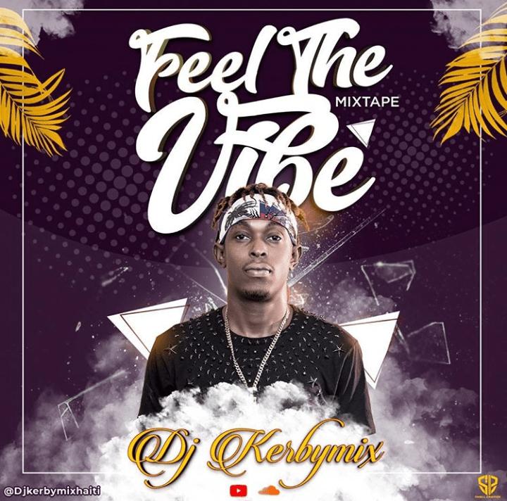 Mixtape Feel The Vibe 2019 By Dj Kerbymix