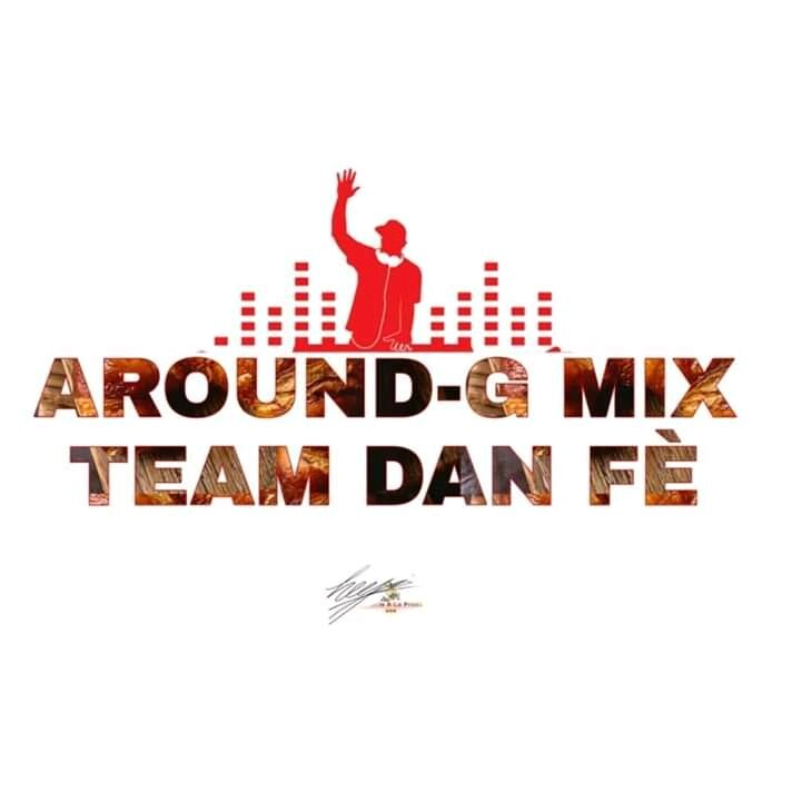 Dj Around-G Mix Dan Fè